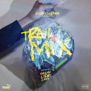 D-JaySremm-Sremm-Life-Crew-Trail-Mix