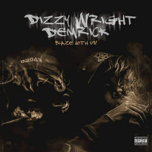 dizzy_wright_demrick_blaze_with_us-front