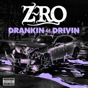 z-ro-drankin-and-drivin-album-cover-art
